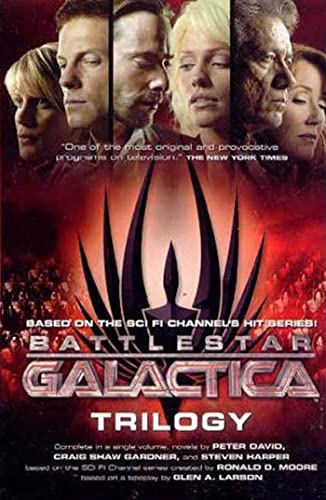 9780765323293: Battlestar Galactica Trilogy: The Cyclons' Secret, Sagittarius is Bleeding, Unity