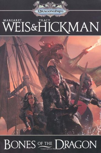 9780765323460: Bones of the Dragon. Margaret Weis and Tracy Hickman (Dragonships of Vindras)