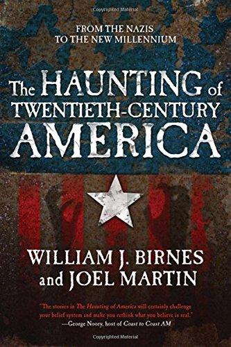 The Haunting of Twentieth-Century America (The Haunting of America): Birnes, William J., Martin, ...
