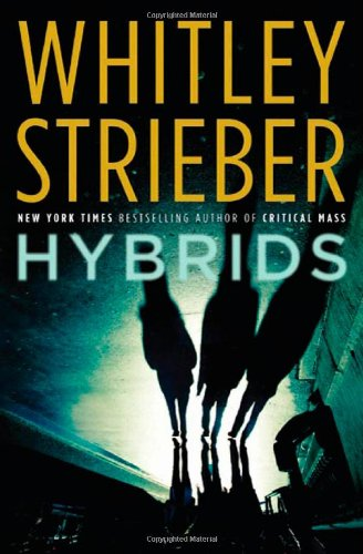 Hybrids (0765323761) by Whitley Strieber