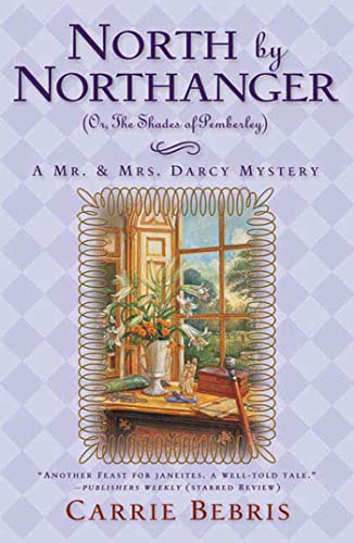 9780765323828: North By Northanger, or The Shades of Pemberley: A Mr. & Mrs. Darcy Mystery (Mr. and Mrs. Darcy Mysteries)