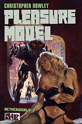 Heavy Metal Pulp: Pleasure Model: Netherworld Book One (Netherworld (Heavy Metal))