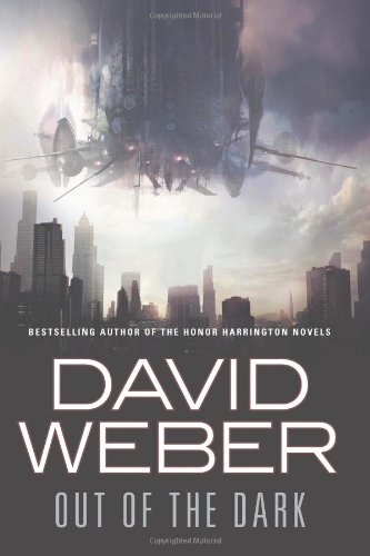 OUT OF THE DARK: Weber, David.