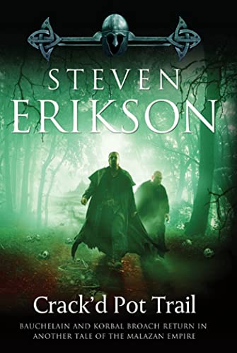 9780765324252: Crack'd Pot Trail: A Malazan Tale of Bauchelain and Korbal Broach