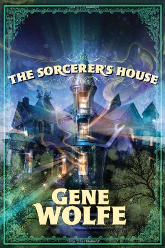 9780765324580: The Sorcerer's House