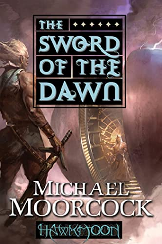 9780765324757: Hawkmoon: The Sword of the Dawn