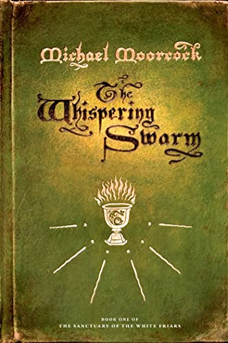 9780765324771: The Whispering Swarm: Book One of The Sanctuary of the White Friars