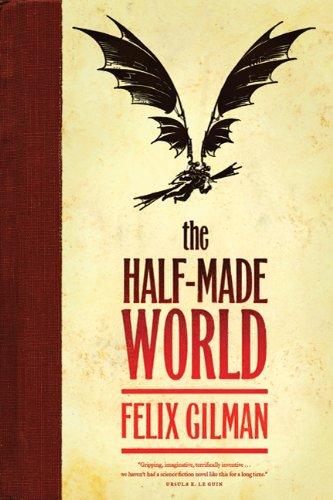 9780765325525: The Half-Made World