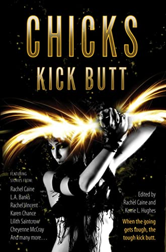 Chicks Kick Butt: Rachel Caine, Kerrie