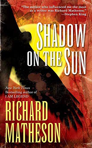 Shadow on the Sun (0765325837) by Matheson, Richard