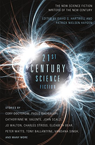 21ST CENTURY SCIENCE FICTION: Hartwell, David G, and Patrick Nielson Hayden., editors