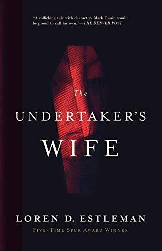 The Undertaker's Wife: Loren D. Estleman