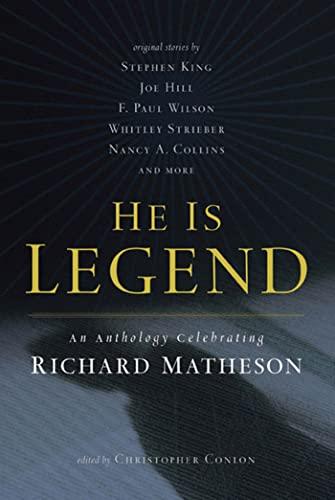 9780765326140: He Is Legend: An Anthology Celebrating Richard Matheson