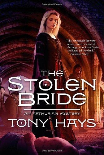 The Stolen Bride (The Arthurian Mysteries): Hays, Tony