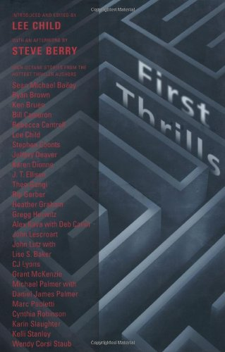 First Thrills: High-Octane Stories from the Hottest: Child, Lee (Editor)