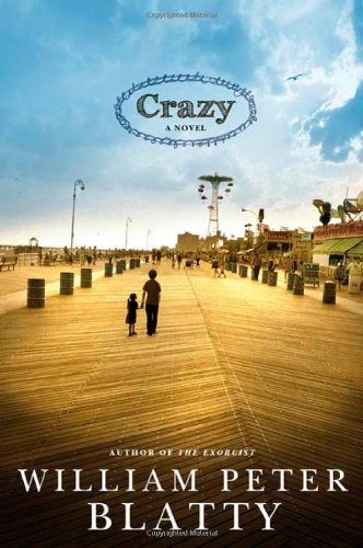 Crazy: Blatty, William Peter