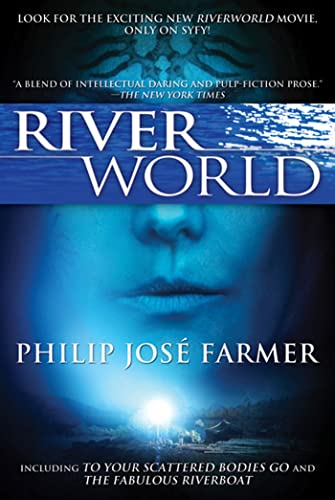 9780765326522: Riverworld: Including to Your Scattered Bodies Go and The Fabulous Riverboat