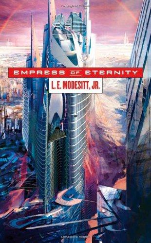Empress of Eternity **Signed**: Modesitt, L. E., Jr.; Modesitt, L.E