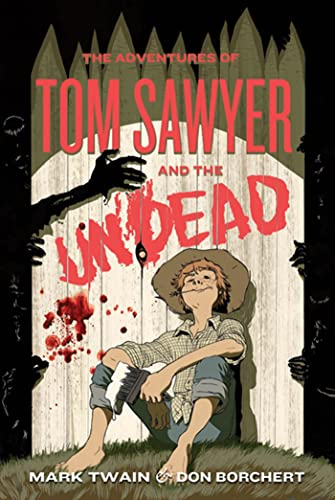 The Adventures of Tom Sawyer and the: Don Borchert