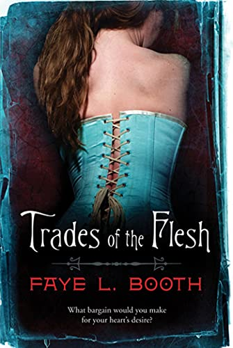 Trades of the Flesh: Faye L. Booth
