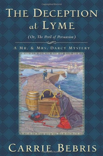 9780765327970: The Deception at Lyme: Or, The Peril of Persuasion (Mr. and Mrs. Darcy Mysteries)