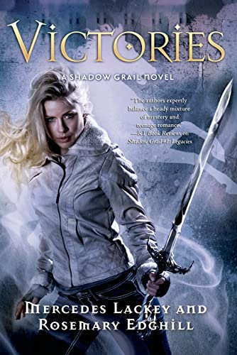 Shadow Grail #4: Victories (0765328267) by Mercedes Lackey; Rosemary Edghill