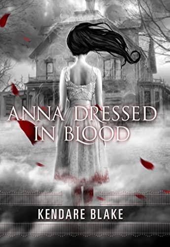 9780765328670: Anna Dressed in Blood (Anna, Book 1) (Anna Dressed in Blood Series)