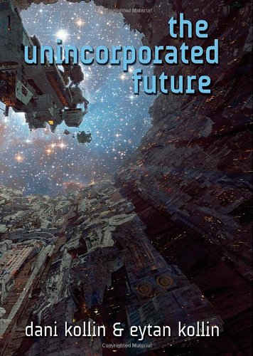9780765328816: Unincorporated Future, The