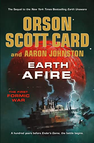 Earth Afire (The First Formic War): Card, Orson Scott,