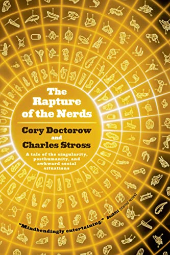 9780765329110: The Rapture of the Nerds: A Tale of the Singularity, Posthumanity, and Awkward Social Situations