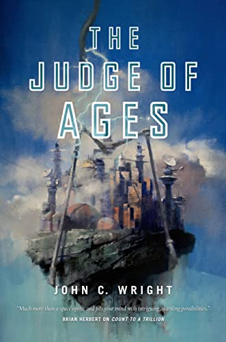 The Judge of Ages, SIGNED!: Wright, John C.