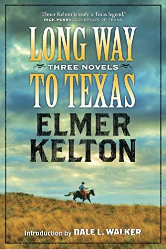 Long Way to Texas : Three Stories: Kelton, Elmer (Lee