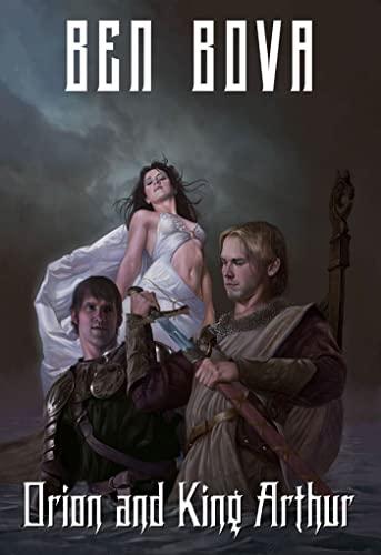 Orion and King Arthur: Bova, Ben