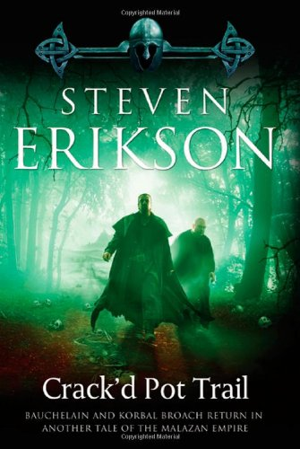 9780765330468: Crack'd Pot Trail: A Malazan Tale of Bauchelain and Korbal Broach