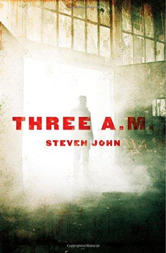 Three A.M.: John, Steven