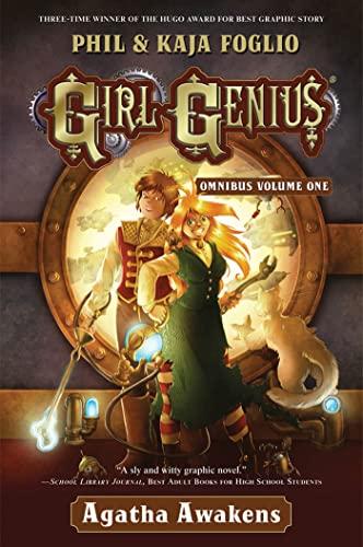Girl Genius Omnibus Volume One: Agatha Awakens: Foglio, Phil; Foglio, Kaja