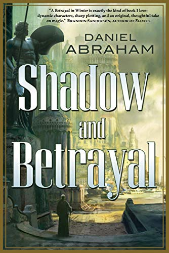 9780765331649: Shadow and Betrayal (Long Price Quartet)