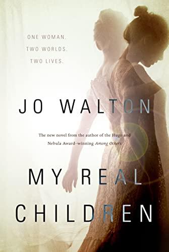 My Real Children: Walton, Jo