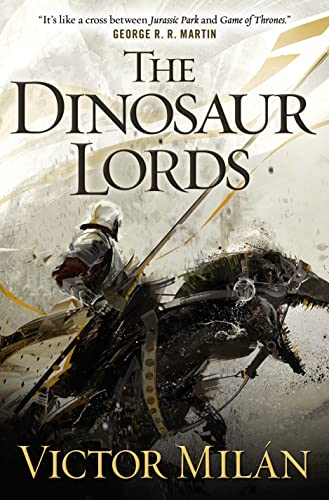 9780765332967: The Dinosaur Lords: A Novel