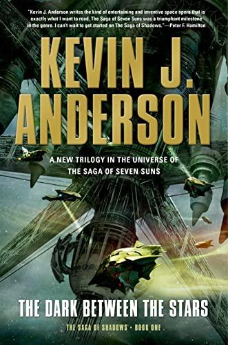 9780765332998: The Dark Between the Stars: The Saga of Shadows, Book One