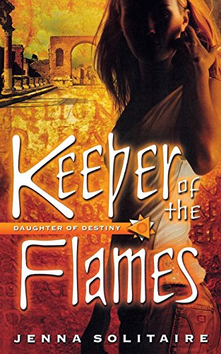 9780765333483: Keeper of the Flames (Daughter of Destiny)
