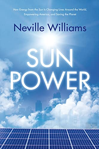 9780765333773: Sun Power: How Energy from the Sun Is Changing Lives Around the World, Empowering America, and Saving the Planet