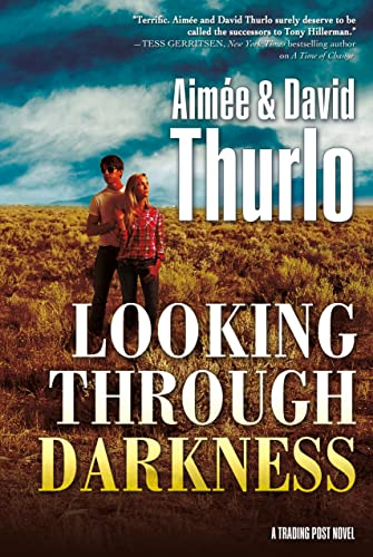 Looking Through Darkness: A Trading Post Novel: Thurlo, Aimée, Thurlo,