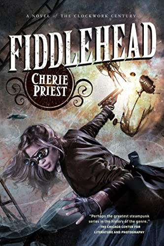 9780765334077: Fiddlehead (The Clockwork Century)