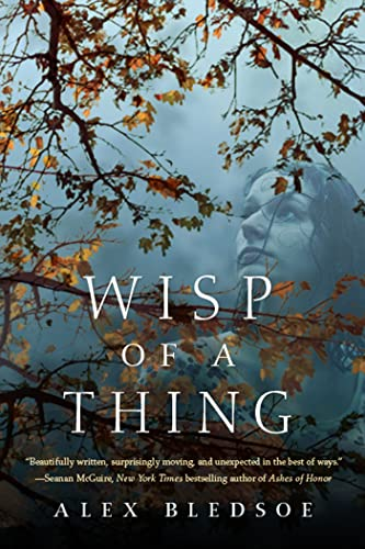 Wisp of a Thing: Bledsoe, Alex
