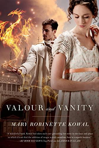 Valour and Vanity: Kowal, Mary Robinette