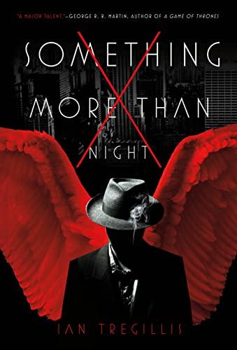 Something More Than Night: Tregillis, Ian