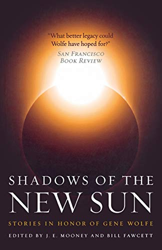9780765334596: Shadows of the New Sun: Stories in Honor of Gene Wolfe