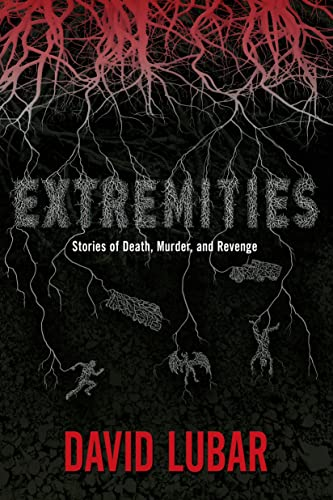 Extremities: Stories of Death, Murder, and Revenge: Lubar, David
