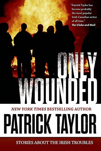 9780765335234: Only Wounded: Stories of the Irish Troubles